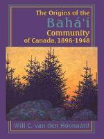 The Origins of the Baha' i Community...
