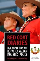 Red Coat Diaries: True Stories from...