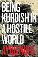 Being Kurdish in a Hostile World
