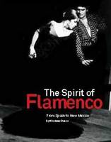 Spirit of Flamenco: From Spain to New...