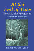 At the End of Time: Prophecy and...