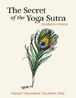 The Secret of the Yoga Sutra: Samadhi...