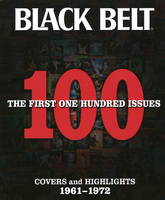 Black Belt: The First 100 Issues:...
