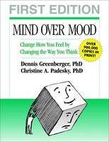 Mind Over Mood: Change How You Feel ...