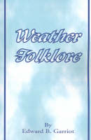 Weather Folk-Lore and Local Weather...