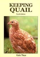 Keeping Quail: A Guide to Domestic ...