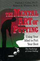 The Mental Art of Putting: Using Your...