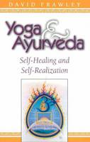 Yoga and Ayurveda: Self-healing and...