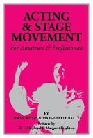 Acting and Stage Movement: For...