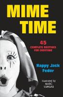 Mime Time: 45 Complete Routines for...