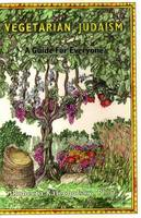 Vegetarian Judaism: A Guide for Everyone