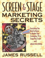 Screen & Stage Marketing Secrets: The...
