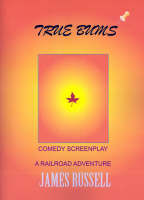 True Bums: A Comedy Screenplay