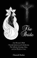The Bride: One Woman's Walk Through...