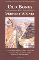 Old Bones and Serpent Stones: A Guide...