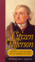 Citizen Jefferson: The Wit and Wisdom...