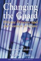 Changing the Guard: Private Prisons...