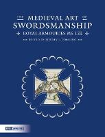 The Medieval Art of Swordsmanship:...