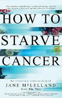 How To Starve Cancer ...without...