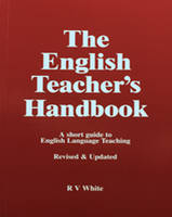 The English Teacher's Handbook: A...