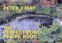 The Perfect Pond Recipe Book: The...