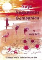 Yoga Sequences Companion: A Treasure...