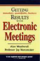 Getting Results from Electronic Meetings