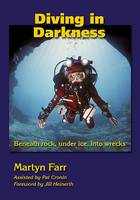 Diving in Darkness: Beneath Rock,...