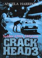 Crackhead: v. 3: Suffer Little Children