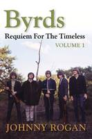 Byrds: Requiem for the Timeless:...