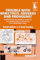 Trouble with Adjectives , Adverbs and...