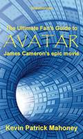 The Ultimate  Fan's Guide to Avatar,...