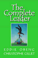 The Complete Leader: How to Lead to...