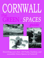 Green-Spaces Guide to Cornwall:...