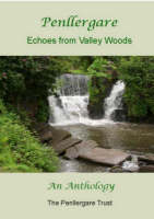 Penllergare: Echoes from Valley Woods