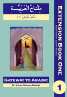 Gateway to Arabic - extension book 1 (recommended for use after book 2)