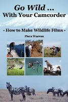 Go Wild With Your Camcorder - How to...