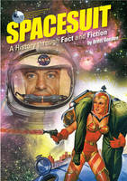 Spacesuit: A History Through Fact and...