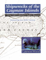 Shipwrecks of the Cayman Islands: A...