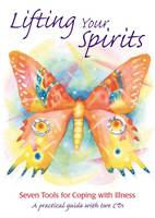 Lifting Your Spirits: Seven Tools for...