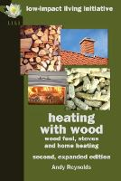 Heating with Wood: Wood Fuel, Stoves...