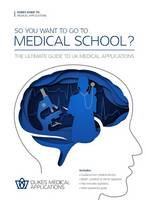 So You Want to Go to Medical School?:...