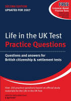 Life in the UK Test: Practice Questions: Questions and Answers for British Citizenship and Settlement Tests