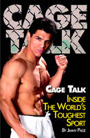 Cage Talk: Inside the Worlds Toughest...