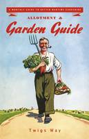 Allotment and Garden Guide: A Monthly...