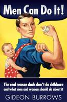Men Can Do it: The real reason dads...