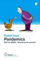 Pandemics: Bird Flu, MRSA - Should We...