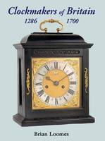 Clockmakers of Britain 1286-1700