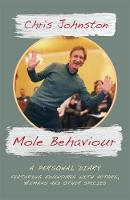 Mole Behaviour: A Personal Diary