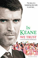 In Keane We Trust: The Story of a...